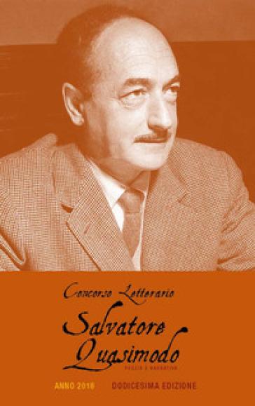 Concorso letterario Salvatore Quasimodo. Poesia e narrativa. 12ª edizione. Anno 2018