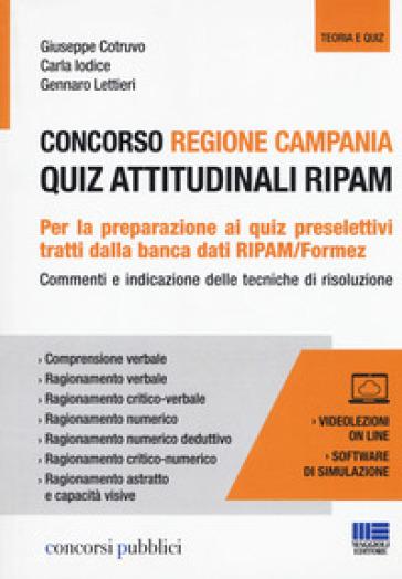 Concorso regione Campania. Quiz attitudinali RIPAM. Con videolezioni e software di simulazione - Giuseppe Cotruvo pdf epub