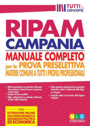 Concorso regione Campania. Manuale RIPAM completo per la prova preselettiva. Materie comuni a tutti i profili professionali