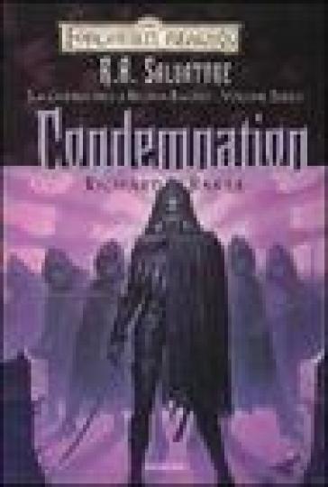 Condemnation. La guerra della Regina Ragno. Forgotten Realms. 3. - Richard Baker |