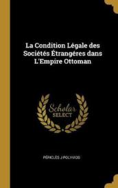La Condition L gale Des Soci t s  trang res Dans l Empire Ottoman