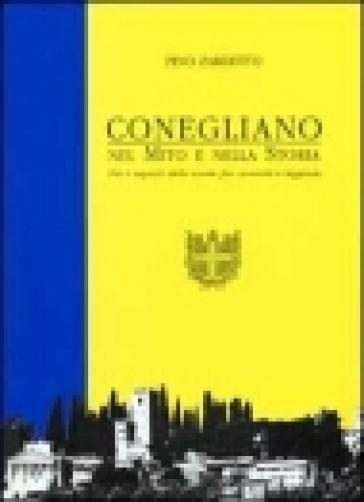 Conegliano. Manuale di storia locale - Pino Zardetto |