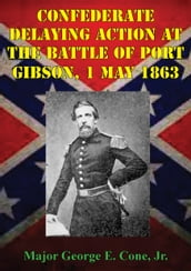 Confederate Delaying Action At The Battle Of Port Gibson, 1 May 1863