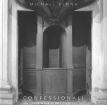 Confessionali. Reggio Emilia, 2007-2016. Ediz. italiana e inglese - S. Parmiggiani |