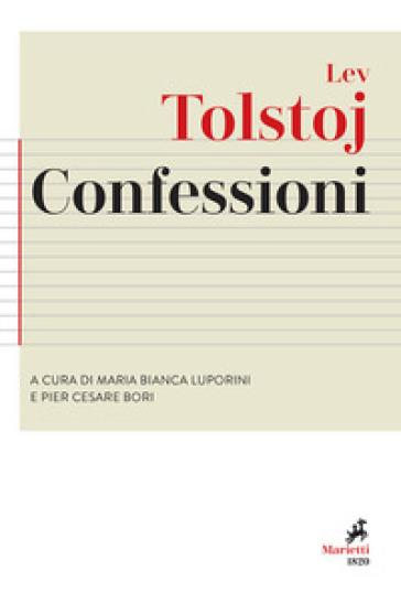 Confessioni. Preceduto da «Ricerca della vera fede» - Lev Nikolaevic Tolstoj |