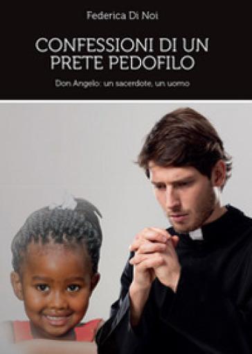 Confessioni di un prete pedofilo - Federica Di Noi | Kritjur.org