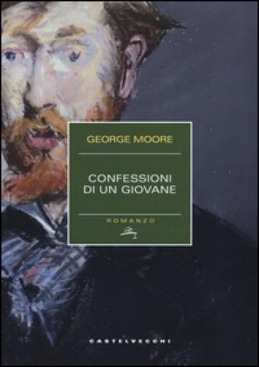 Confessioni di un giovane - George Moore |