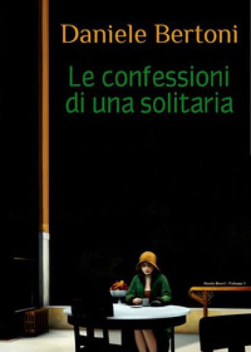 Confessioni di una solitaria - Daniele Bertoni | Kritjur.org