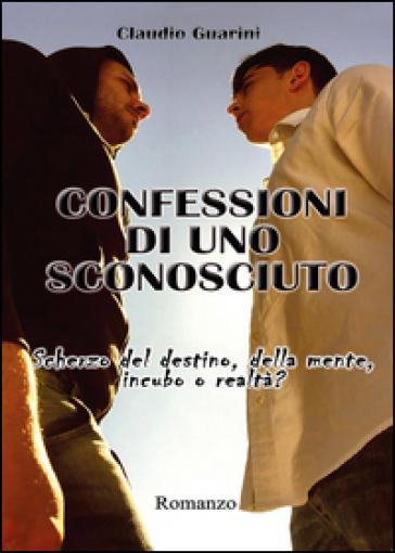 Confessioni di uno sconosciuto - Claudio Guarini |
