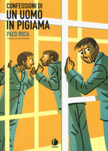 Confessioni di un uomo in pigiama - Paco Roca | Rochesterscifianimecon.com