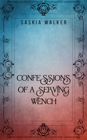 Confessions of a Serving Wench