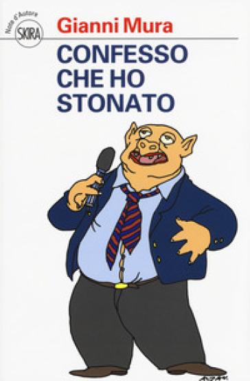 Confesso che ho stonato - Gianni Mura  