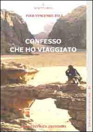 Confesso che ho viaggiato - P. Vincenzo Zoli |