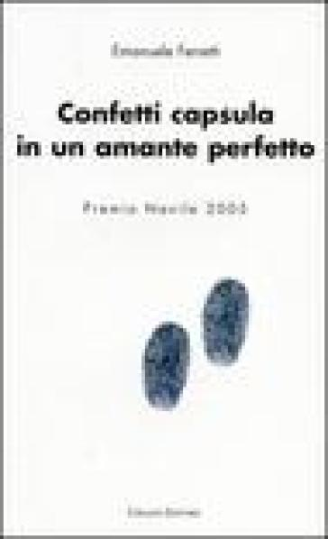 Confetti capsula in un amante perfetto - Emanuele Ferretti | Kritjur.org