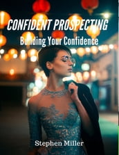 Confident Prospecting: Building Your Confidence