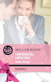 Confidential: Expecting! (Mills & Boon Romance) (Baby on Board, Book 26)