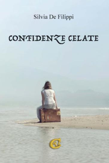 Confidenze celate - Silvia De Filippi  