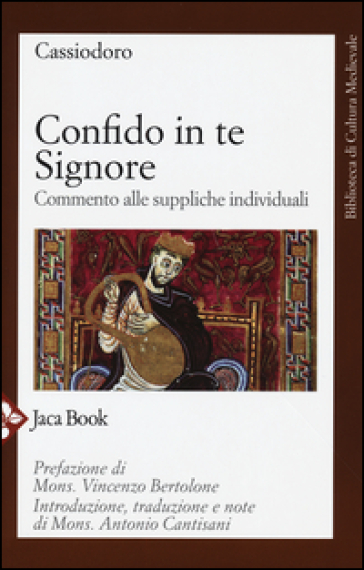 Confido in te, Signore. Commento alle suppliche individuali - Flavio Magno Aurelio Cassiodoro |
