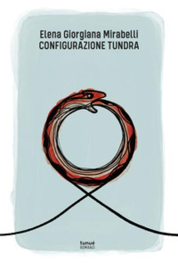 Configurazione Tundra - Elena Giorgiana Mirabelli |