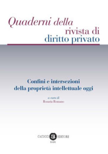 Confini e intersezioni della proprietà intellettuale oggi - R. Romano |