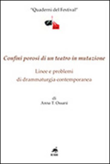 Confini porosi di un teatro in mutazione. Linee e problemi di drammaturgia contemporanea - Anna T. Ossani pdf epub