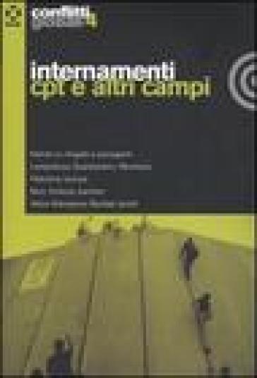 Conflitti globali (2006). 4.Internamenti cpt e altri campi