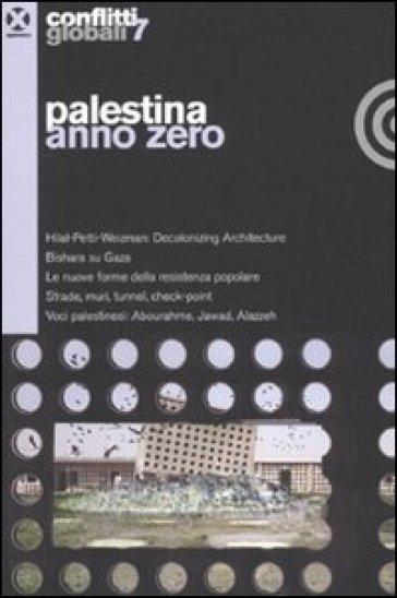Conflitti globali. Vol. 7: Palestina anno zero. - M. Guareschi |
