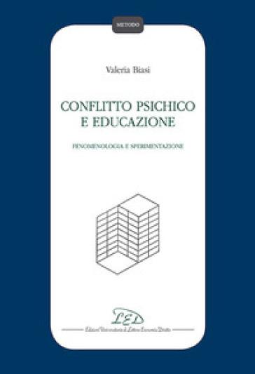 Conflitto psichico e educazione. Fenomenologia e sperimentazione - Valeria Biasi | Ericsfund.org