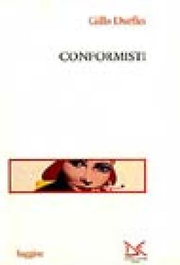 Conformisti - Gillo Dorfles |