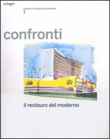 Confronti. Il restauro del moderno. Quaderni di restauro architettonico. 1.