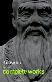 Confucius: The Complete Works