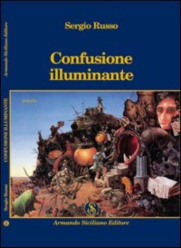 Confusione illuminante - Sergio Russo  