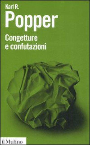 Congetture e confutazioni. Lo sviluppo della conoscenza scientifica - Karl R. Popper   Rochesterscifianimecon.com