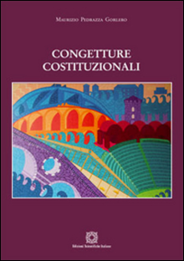 Congetture costituzionali - Maurizio Pedrazza Gorlero | Rochesterscifianimecon.com