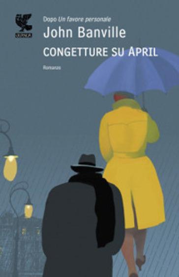 Congetture su April - John Banville |