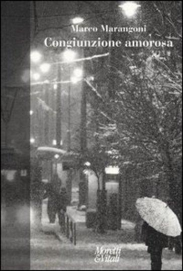Congiunzione amorosa - Marco Marangoni | Kritjur.org