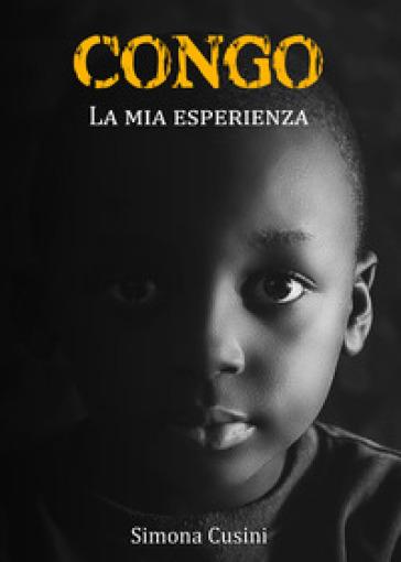 Congo. La mia esperienza - Simona Cusini | Thecosgala.com