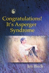 Congratulations! It s Asperger Syndrome