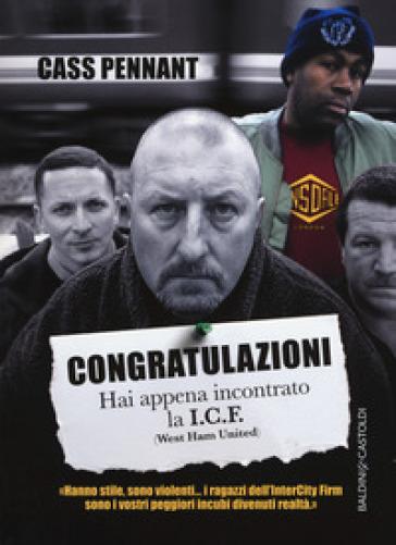 Congratulazioni. Hai appena incontrato la I.C.F. (West Ham United) - Cass Pennant | Thecosgala.com
