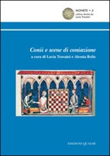Conii e scene di coniazione - Lucia Travaini |
