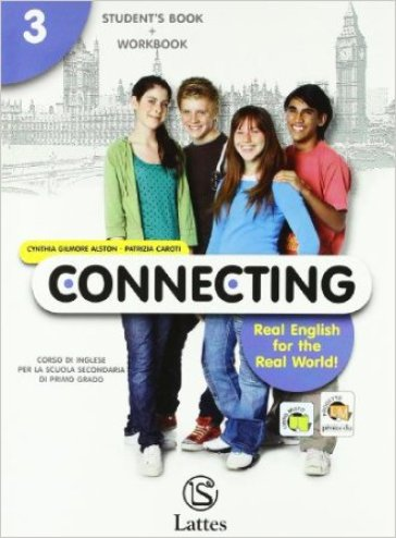 Connecting. Real english for the real world. Con connecting culture. Con espansione online. Con CD Audio. Per la Scuola media. 3. (2 vol.) - Cynthia Gilmore Alston |