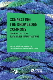 Connecting the Knowledge Commons  From Projects to Sustainable Infrastructure