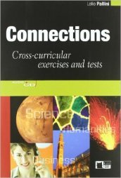 Connections. Cross-curricular exercises and tests. Con CD Audio. Per le Scuole superiori