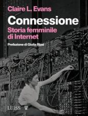 Connessione. Storia femminile di internet