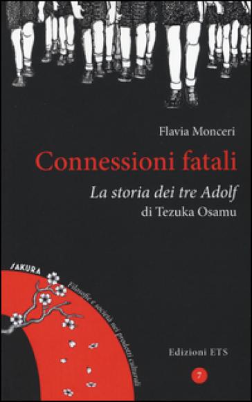 Connessioni fatali. La storia dei tre Adolf di Tezuka Osamu - Flavia Monceri |