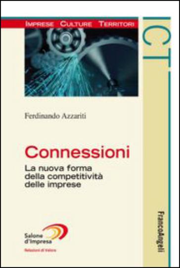 Connessioni. La nuova forma della competitività delle imprese - Ferdinando Azzariti | Rochesterscifianimecon.com
