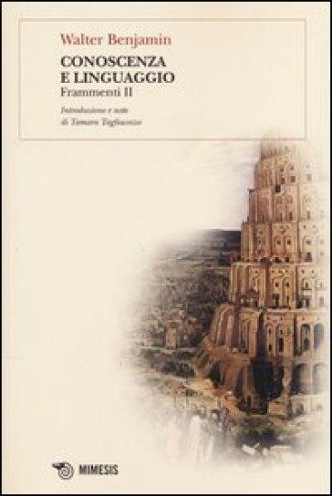 Conoscenza e linguaggio. Frammenti II - Walter Benjamin   Rochesterscifianimecon.com
