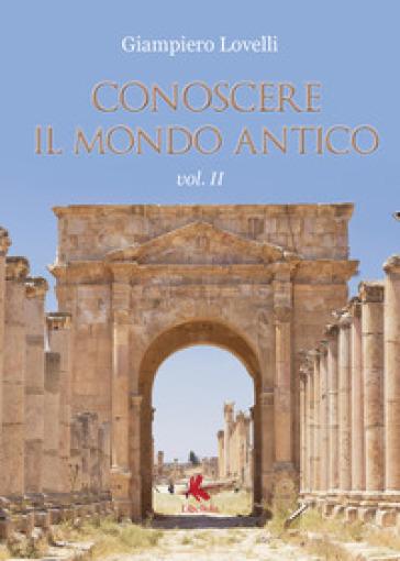 Conoscere il mondo antico. 2. - Giampiero Lovelli   Kritjur.org