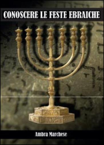 Conoscere le feste ebraiche - Ambra Marchese |