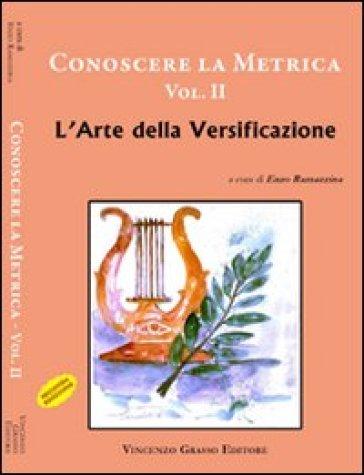 Conoscere la metrica. 2.L'arte della versificazione - E. Ramazzina | Jonathanterrington.com